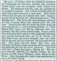 Report of a hockey match between Lampeter Ladies' Team and Lampeter Girls' School. Gwyneth is the only Girls' School member mentioned. Carmarthen Journal 27th June 1903.